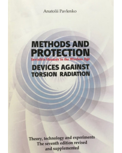"""Methods and Protection invisible hazard in the wireless age devises against torsion radiation"""" 122 pages BOOK"""